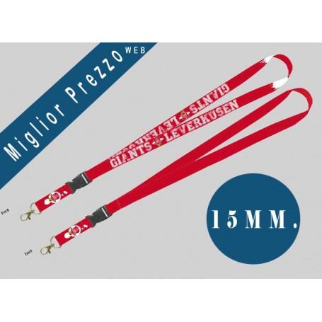 Lanyard 15 mm. con Gancio e Fibia sganciabile - stampa Bifacciale- 100% Personalizzato