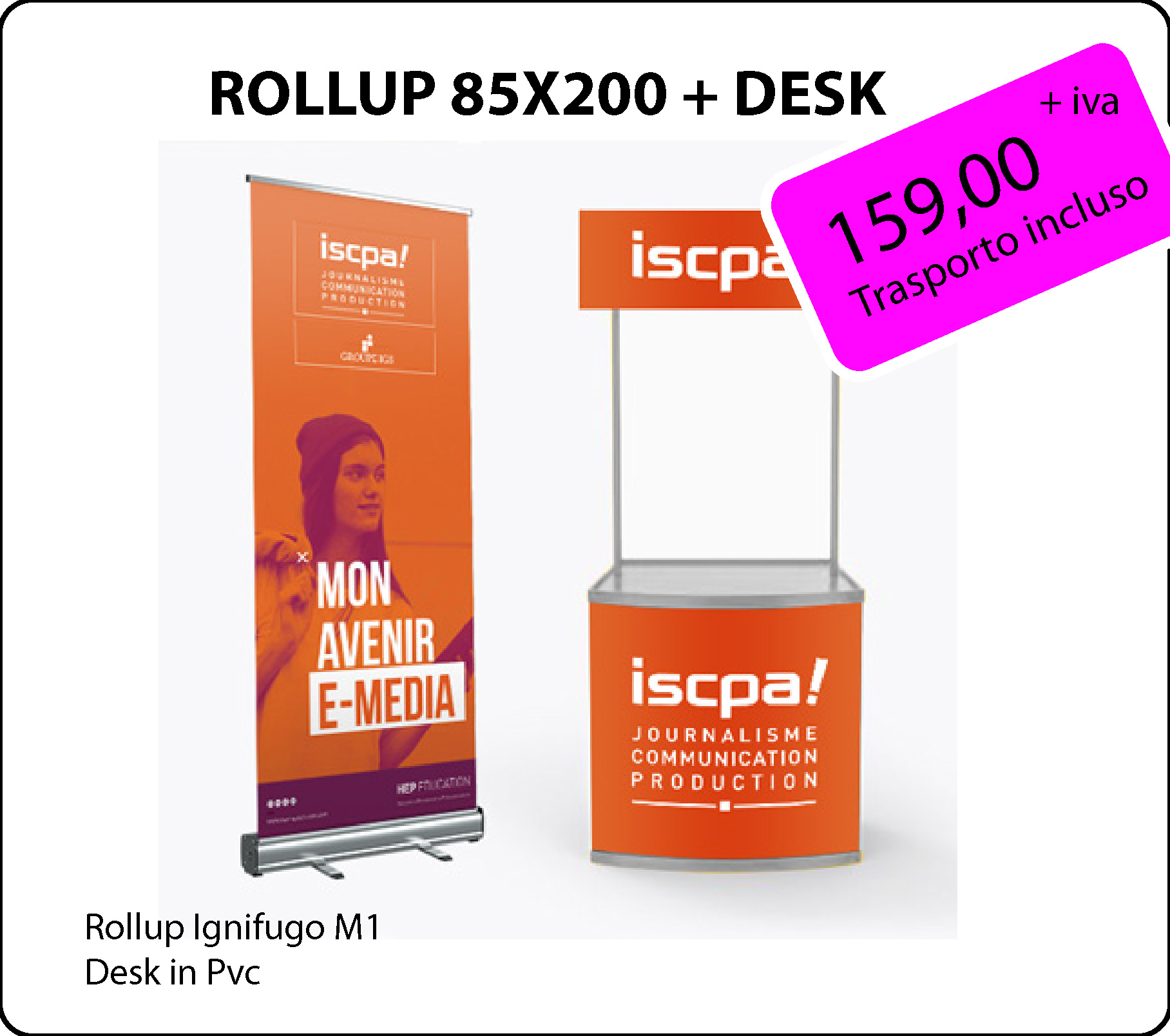 Pack 1 - Rollup + Desk pvc
